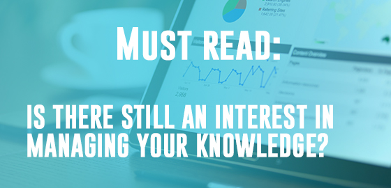 Is there still an interest in managing your knowledge?